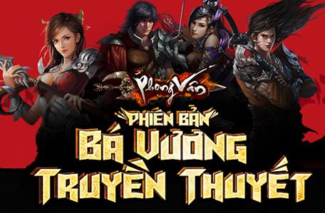 Phong Vân Vô Song ra mắt phiên bản Bá Vương Truyền Thuyết 1