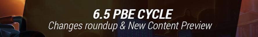 Các nội dung chính của phiên bản 6.5 được GameLandVN ghi nhận từ máy chủ thử nghiệm PBE