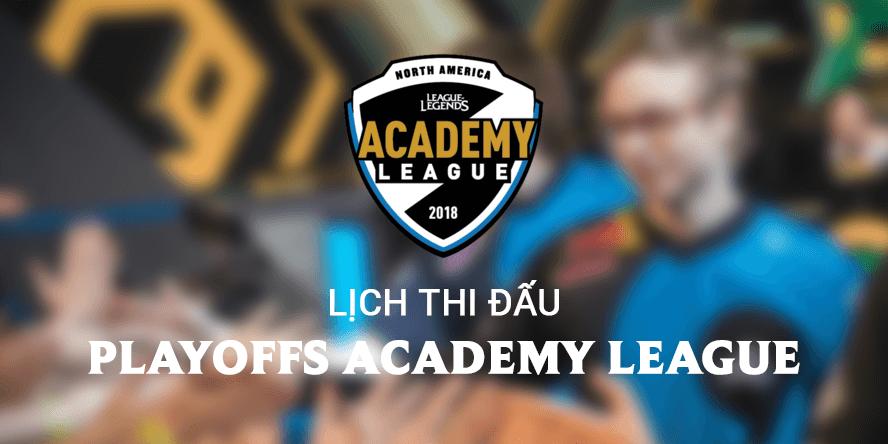 Lịch thi đấu playoffs Academy League Mùa Hè 2018