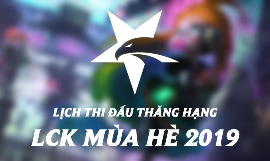 Lịch thi đấu vòng thăng hạng LCK Mùa Hè 2019