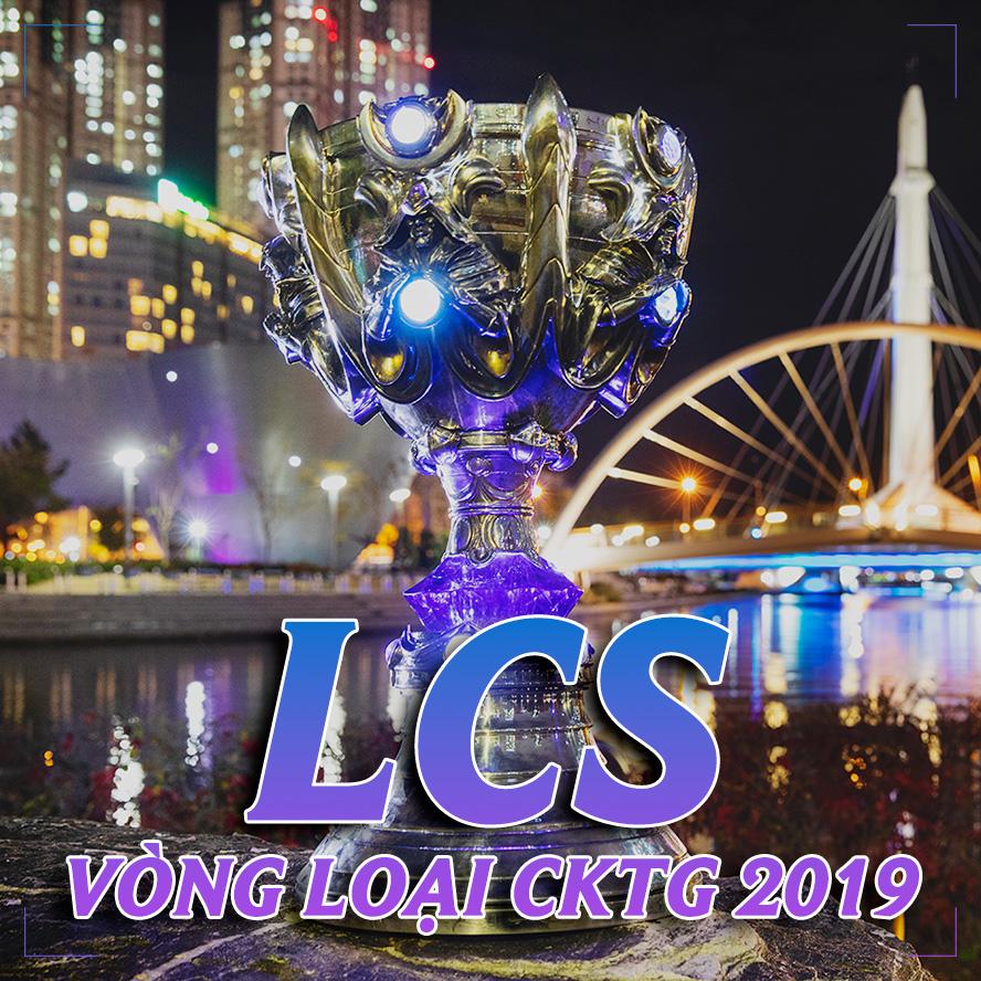 Lịch thi đấu vòng loại CKTG 2019 khu vực LCS