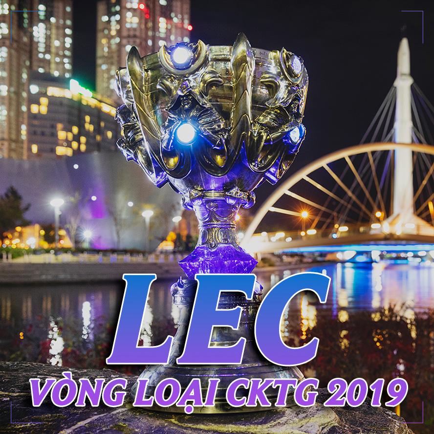 Lịch thi đấu vòng loại CKTG 2019 khu vực LEC