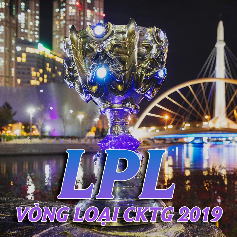 Lịch thi đấu vòng loại CKTG 2019 khu vực LPL