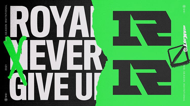Royal Never Give Up là đại diện của khu vực LPL tại MSI 2021